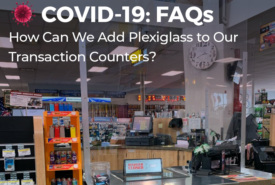 How to Add Plexiglass to Your Transaction Counters