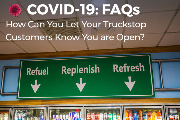 How Can You Let Your Truckstop Customers Know You are Open?